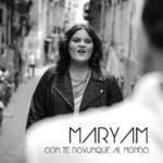 Con te dovunque al mondo, il nuovo singolo di Maryam in rotazione radiofonica dall'11 gennaio. Il videoclip è già online su YouTube