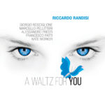 """""""A Waltz for you"""" è il titolo dell'album d'esordio di Riccardo Randisi, in uscita a breve anche su iTunes"""