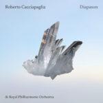 """""""Diapason"""", il nuovo disco di inediti del pianista e compositore Roberto Cacciapaglia è in pre-order"""
