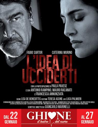 L'Idea di ucciderti, uno spettacolo di Giancarlo Marinelli in scena al Teatro Ghione di Roma