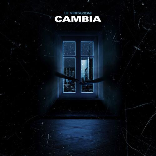 Le Vibrazioni tornano in radio con Cambia, l'atteso nuovo ed emozionante singolo