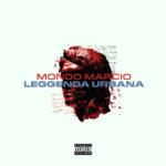 """""""Leggenda Urbana"""", il nuovo singolo dei Mondo Marcio è disponibile su tutte le piattaforme digitali"""