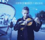 """Federico Mecozzi, in uscita il disco di debutto """"Awakening"""". Al 69° Festival di Sanremo dirigerà l'orchestra per Enrico Nigiotti"""