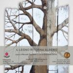 Il legno ritorna albero l'arte come cura, sii capace di curare pure tu!