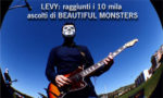 LEVY: raggiunti i 10 mila ascolti di Beautiful Monsters