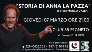 Marco Valeri torna in scena al Club 55 Pigneto di Roma con il monologo Storia Di Anna La Pazza