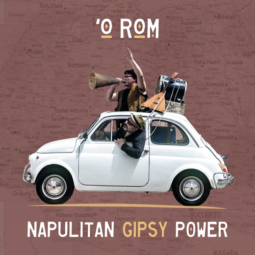Napulitan Gipsy Power: il nuovo album degli 'o Rom!