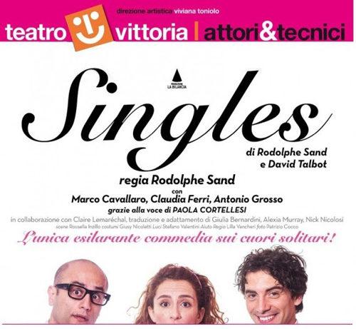 Singles. Una grande storia d'amicizia alla ricerca dell'anima gemella, lo spettacolo in scena al Teatro Vittoria di Roma dal 12 al 24 febbraio