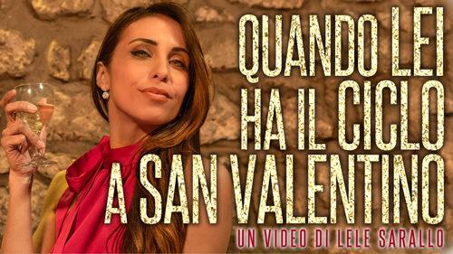 """""""Quando lei ha il ciclo a San Valentino"""" il video di Lele Sarallo è boom di visualizzazioni"""