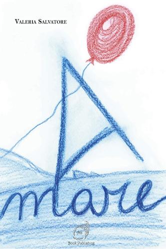 """È in libreria il racconto """"A-mare"""" di Valeria Salvatore, edito da AG Book Publishing"""