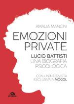 """Esce la nuova biografia di Lucio Battisti (ed. Arcana) """"Emozioni Private"""" con intervista esclusiva a Mogol"""
