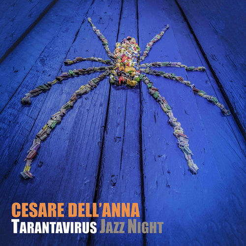 Cesare dell'Anna: Tarantavirus Jazz Night. Quando elettronica, musica tradizionale e jazz si fondono