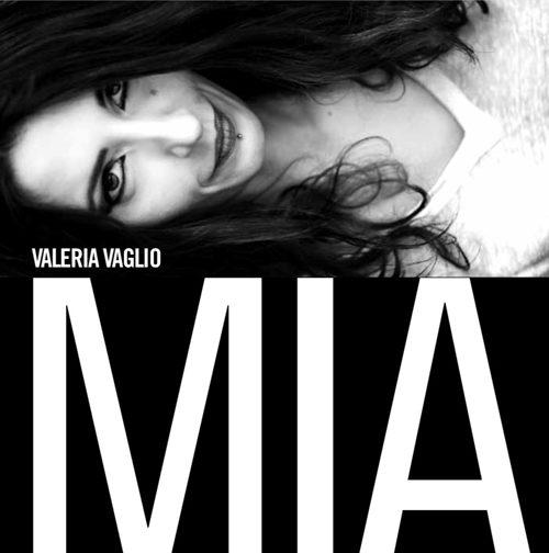 MIA, il nuovo album di inediti di Valeria Vaglio. Domani showcase di presentazione a Roma all'Asino che vola