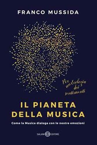Il pianeta della musica: come la Musica dialoga con le nostre emozioni, il libro di Franco Mussida