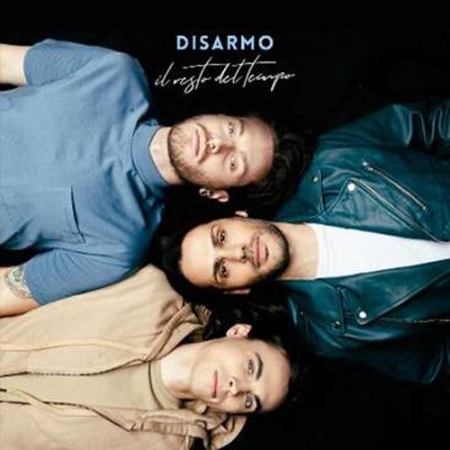 """""""Il resto del tempo"""", il nuovo singolo dei Disarmo in rotazione radiofonica e disponibile in digital download"""