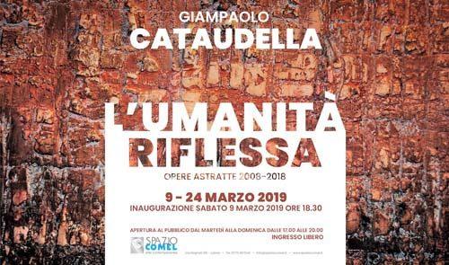 Allo Spazio COMEL Arte Contemporanea: L'Umanità Riflessa di Giampaolo Cataudella