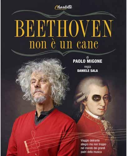 """Paolo Migone: prosegue il tour nei teatri con """"Beethoven non è un cane"""". Tre speciali appuntamenti ad Alessandria, Roma e Bergamo"""