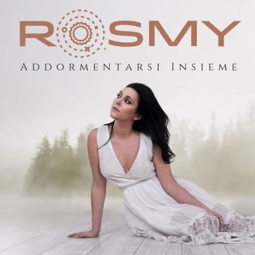 """Rosmy, in radio il nuovo singolo """"Addormentarsi insieme"""", tratto dal disco """"Universale"""""""