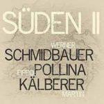 Süden II: Approda anche in Italia il secondo capitolo della grande storia di amicizia e musica di Pippo Pollina, Werner Schmidbauer e Martin Kälberer