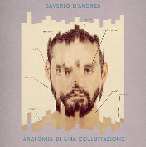 """""""Anatomia di una colluttazione"""", il disco d'esordio di Saverio D'Andrea"""