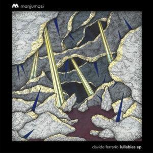 Lullabies, il nuovo ep di Davide Ferrario è in uscita il 15 aprile