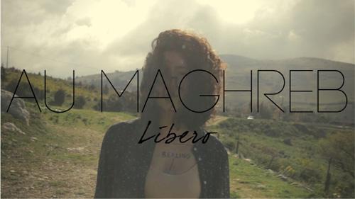 Au Maghreb, il nuovo singolo e il video di Libero sono in uscita