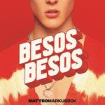 Matteo Markus Bok: è uscito il video di Besos Besos, dal 3 maggio in rotazione radiofonica