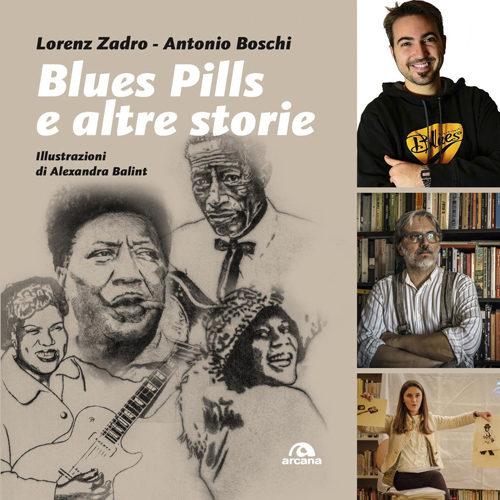 """""""Blues Pills e altre storie"""", in libreria il nuovo libro di Lorenz Zadro e Antonio Boschi"""