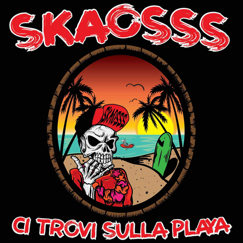 Ci Trovi sulla Playa, il disco d'esordio degli SKAOSSS