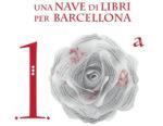 """L'Italia partecipa al Dia de Sant Jordi di Barcellona con una grande festa per la decima edizione di """"Una nave di libri"""""""