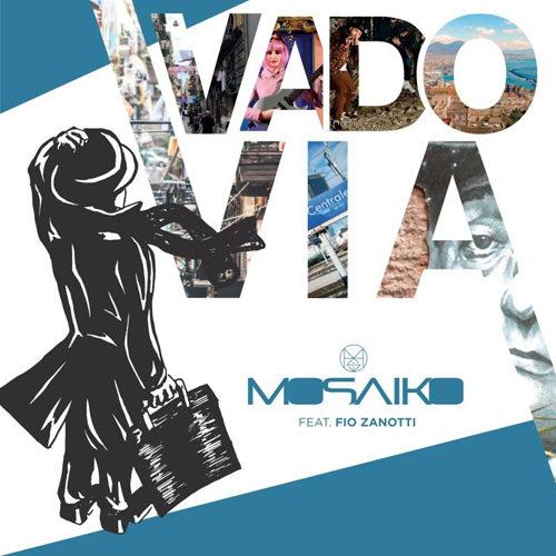 """""""Vado via"""" il primo singolo della band Mosaiko feat. Fio Zanotti"""