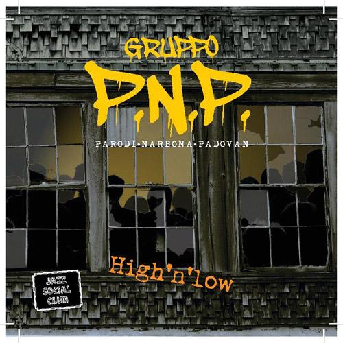 """""""High'n'Low"""", il nuovo lavoro del GRUPPO PNP"""