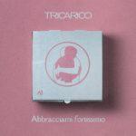 Abbracciami fortissimo il nuovo singolo di Francesco Tricarico