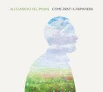 Alessandro Hellmann presenta Come Prati a Primavera in uscita nei digital shop