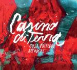 Cosa potrebbe accadere: il ritorno di Casino di Terra. Groove e jazz-rock d'assalto il nuovo disco di Marraffa, Papajanni e Di Giacinto