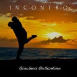 """""""Incontro"""", il singolo d'esordio di Gianluca Bellantone"""