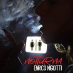 Notturna, il nuovo singolo di Enrico Nigiotti è in radio e in digitale