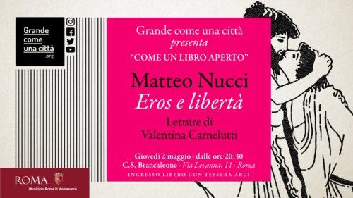 Grande come una Città presenta l'incontro Eros e Libertà, con Matteo Nucci e Valentina Carnelutti al C.s. Brancaleone di Roma
