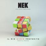 Il mio gioco preferito – parte prima, il nuovo album di inediti di Nek