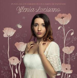"""Proseguono gli showcase di presentazione di """"Punta da un chiodo in un campo di papaveri"""", il nuovo album di Ylenia Lucisano"""