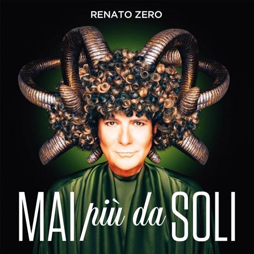"""Renato Zero, in radio il nuovo singolo """"Mai Più Da Soli"""", primo estratto dall'album di inediti in uscita a ottobre """"Zero il folle"""""""