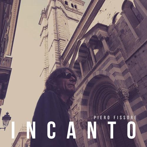 Incanto, il nuovo singolo di Piero Fissore in tutti gli store digitali e in streaming