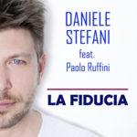 """Daniele Stefani, è in uscita il singolo """"La Fiducia"""" feat Paolo Ruffini, special guest nel videoclip Giusy Versace"""