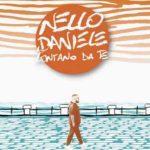 """""""Lontano da te"""", il nuovo singolo di Nello Daniele è in radio e negli store digitali"""