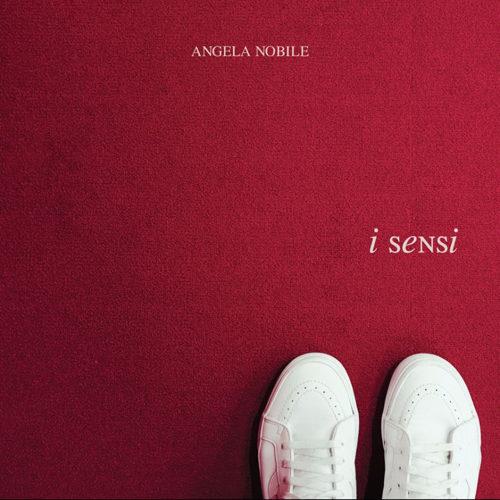 I Sensi, è il nuovo singolo della cantautrice siciliana Angela Nobile, in uscita venerdì 7 giugno in radio e negli store digitali