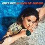 Paola Iezzi esce con Gli Occhi Del Perdono, il suo  nuovo singolo