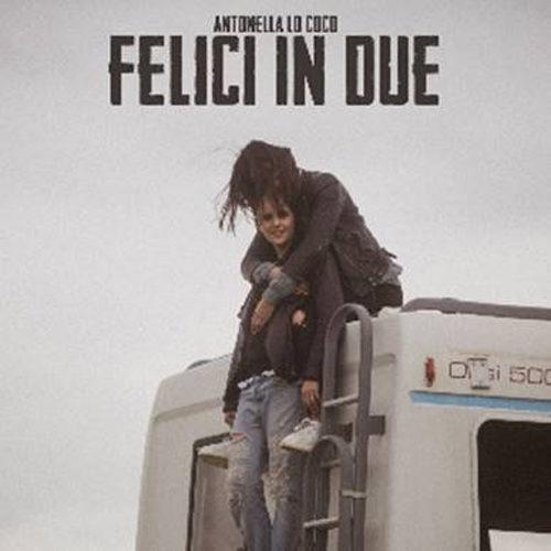 """""""Felici in due"""" è il nuovo singolo di Antonella Coco, in radio e in digital download"""