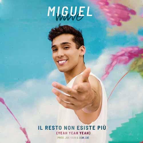 Il resto non esiste più (Yeah Yeah Yeah), il singolo di debutto di Miguel Wave uno dei ballerini più amati dell'ultima edizione di Amici