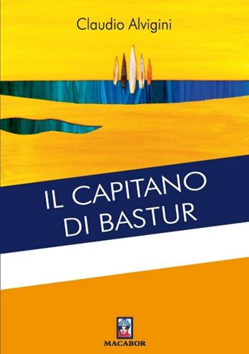 Il capitano di Bastur, il romanzo di Claudio Alvigini. La presentazione alla Libreria Raffaello di Napoli