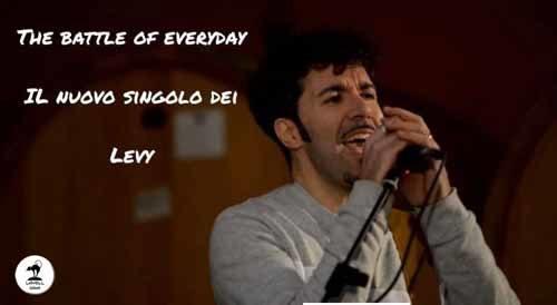 Levy: The Battle of everyday è il nuovo singolo della band marchigiana